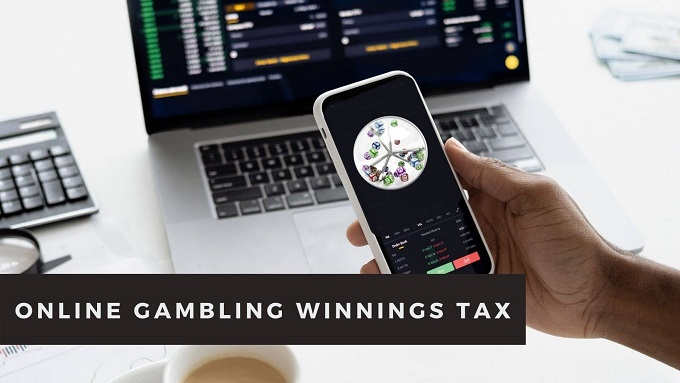 Who will pay the tax on my online gambling winnings?