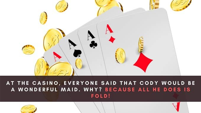 What are the best gambling jokes that you've ever heard?