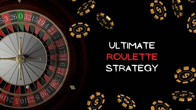 What is the ultimate Roulette Strategy?