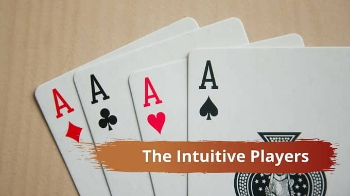 Are you an intuitive type of poker player?